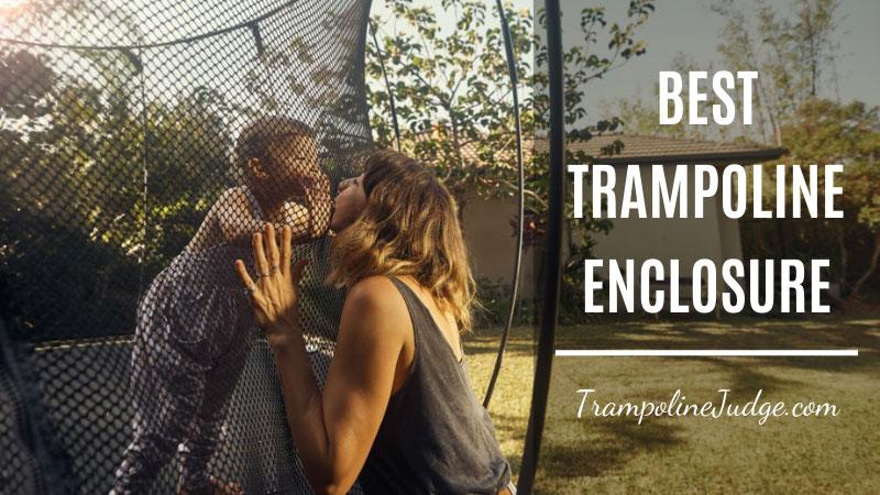 Best Trampoline Enclosure