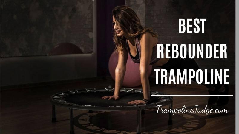 best rebounder trampoline