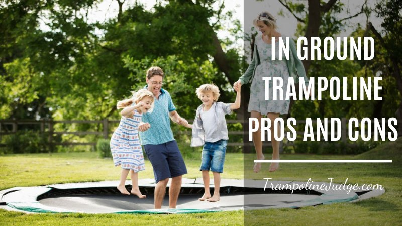 in ground trampoline pros and cons
